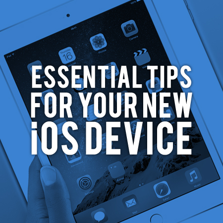 Essential tips for iOS