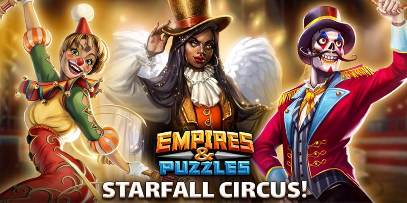 Empires and Puzzles will introduce new stages and heroes in its match-3 world in upcoming Starfall Circus event