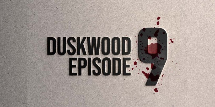 Duskwood, Everbyte's interactive thriller game, has released its ninth episode on iOS and Android
