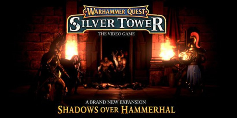 Warhammer Quest: Silver Tower releases free campaign expansion Shadows Over Hammerhal
