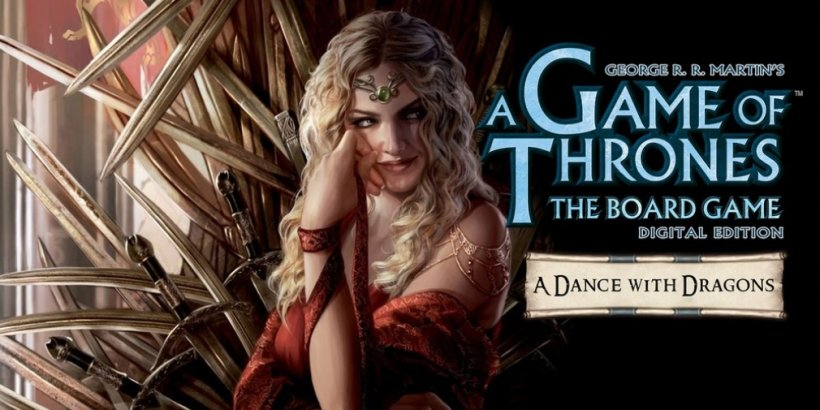 A Game of Thrones: The Board Game - Digital Edition has launched for iOS and Android with a DLC called A Dance with Dragons also available
