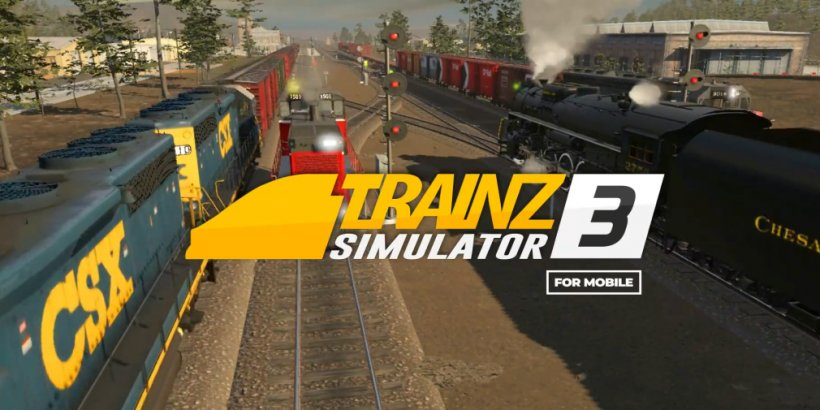 Trainz Simulator 3 will release for iOS and Android later this month