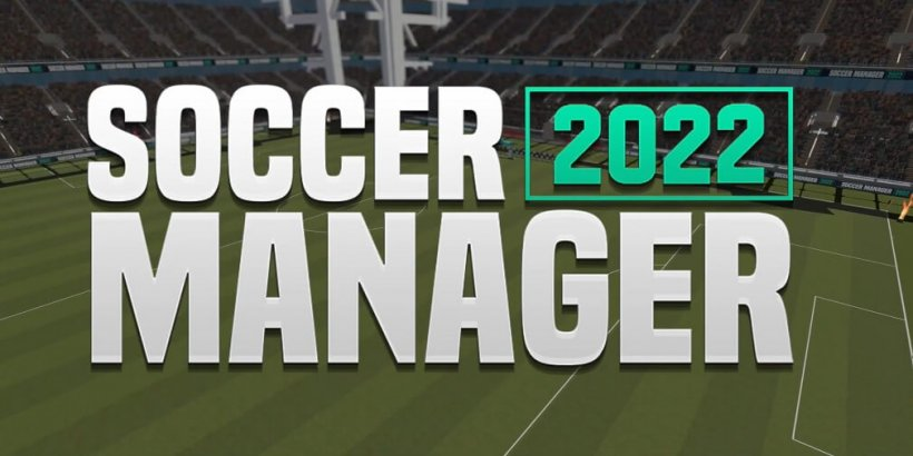 Soccer Manager 2022, the newest edition in the series, is now out on Android and iOS