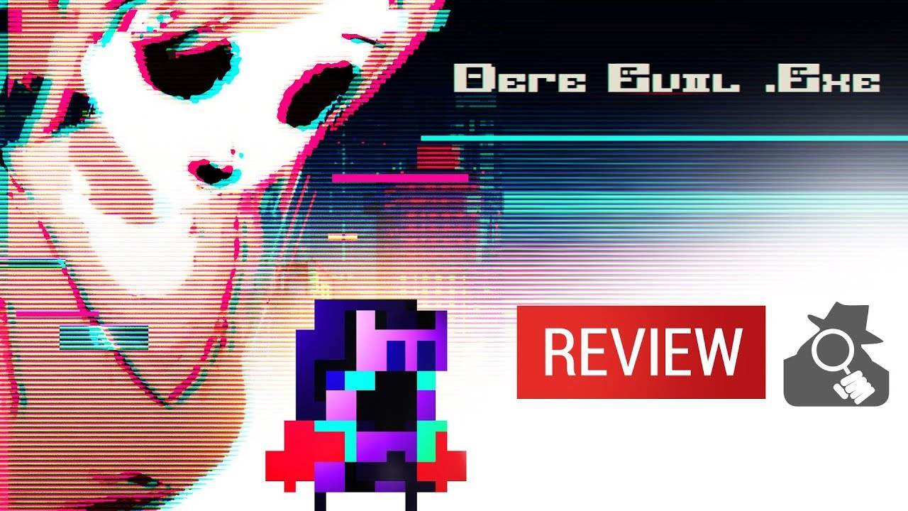 DERE EVIL EXE video review