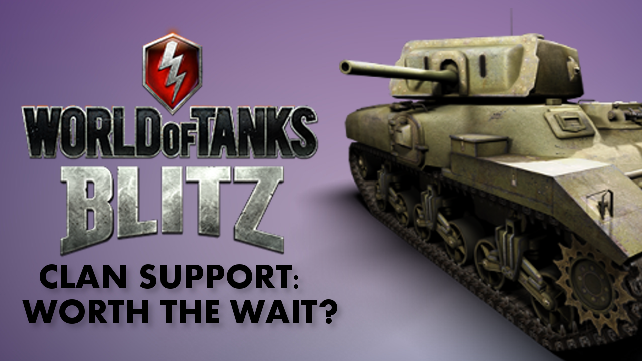 Video feature: World of Tanks Blitz gets clan support, but how do you make one, and what do you get for your money?