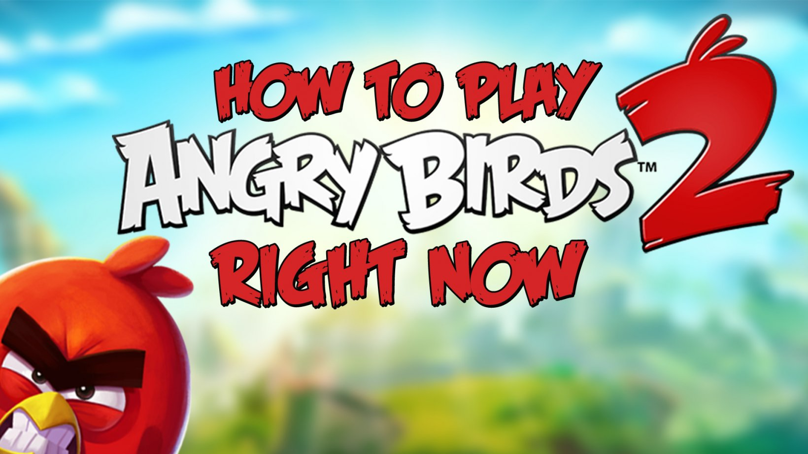 How to play Angry Birds 2... right now