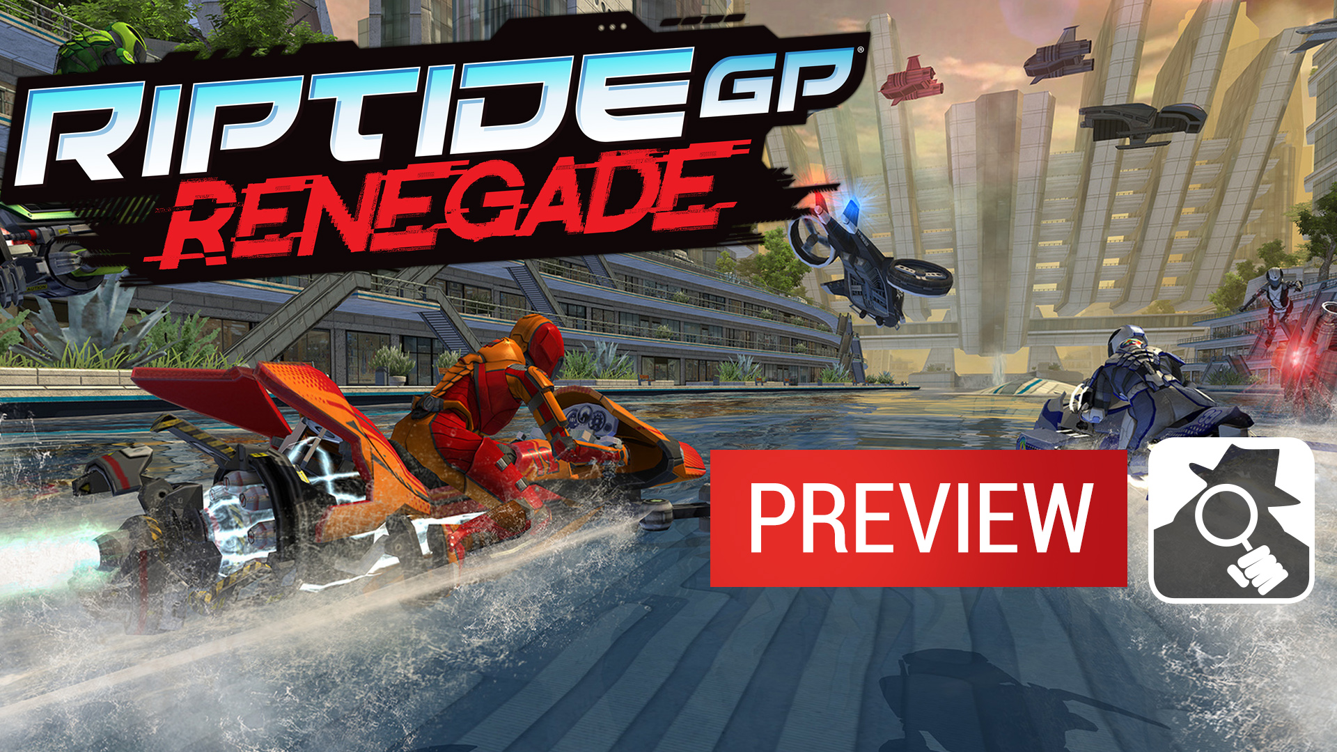 RIPTIDE GP: RENEGADE is face-clawingly gorgeous and headed to mobile