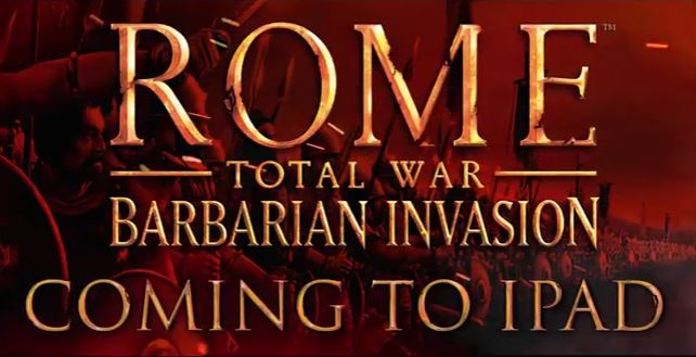 Watch ROME: Total War - Barbarian Invasion's first official iPad trailer