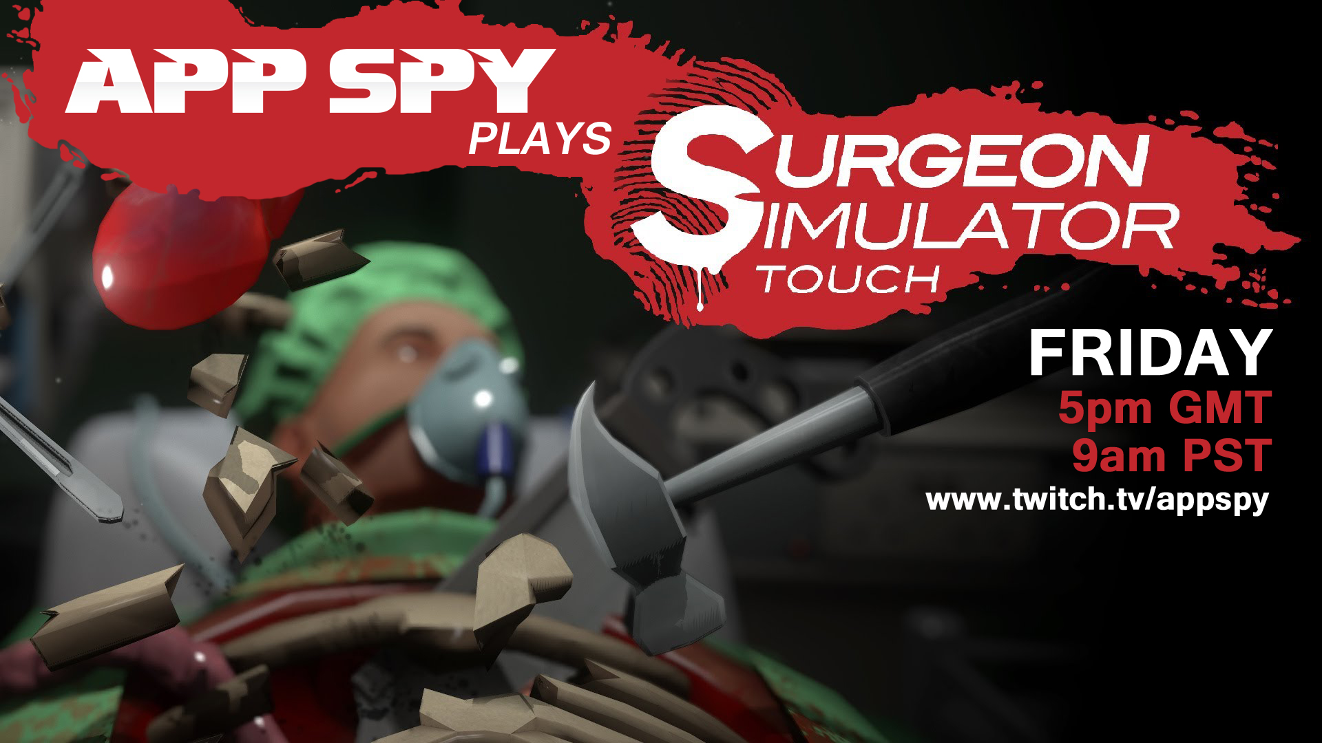 AppSpy will be streaming Surgeon Simulator on Twitch at 5pm GMT / 9am PST