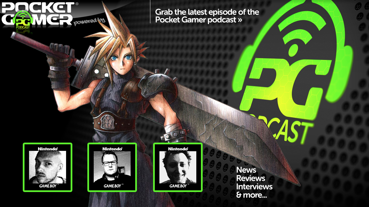 The Pocket Gamer Podcast: Episode 327: Final Fantasy VII blues, ladies in FIFA Mobile, and flying business class