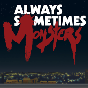 Story-driven Always Sometimes Monsters brings the drama to iOS and Android
