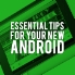 How to do everything on Android - essential tips for your new phone or tablet
